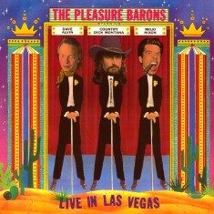 The Pleasure Barons are Dave Alvin, Country Dick Montana and Mojo Nixon.