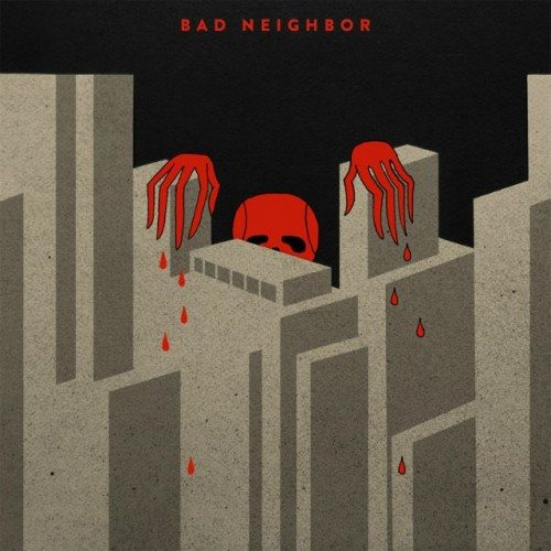 bad neighbor cover