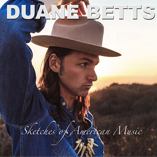 Duane Betts sketches-of-american-music