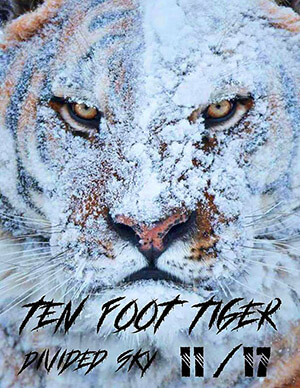 Ten Foot Tiger Pray for Snow