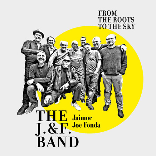 The J. & F. Band ‎– From The Roots To The Sky